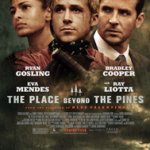 The Place Beyond the Pines – Ryan Gosling, Eva Mendes, Ray Liotta
