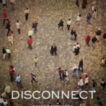 Disconnect – Lost people trying to reconnect to life