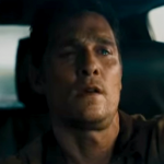 Interstellar –Matthew McConaughey, Anne Hathaway, Casey Affleck