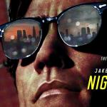 Nightcrawler – Jake Gyllenhaal, Rene Russo, Bill Paxton